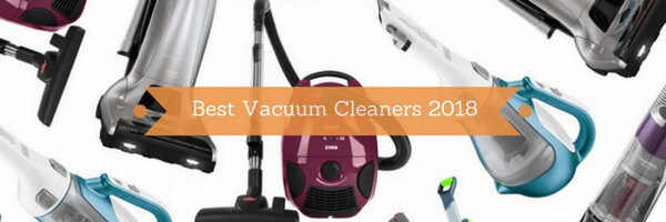 Best Vacuum Cleaners 2018